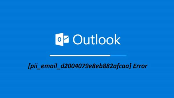 Best ways to solve the [pii_email_d2004079e8eb882afcaa] Error Code of Outlook
