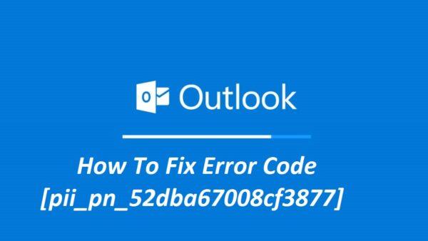 How To Fix Outlook [pii_pn_52dba67008cf3877] Error Code